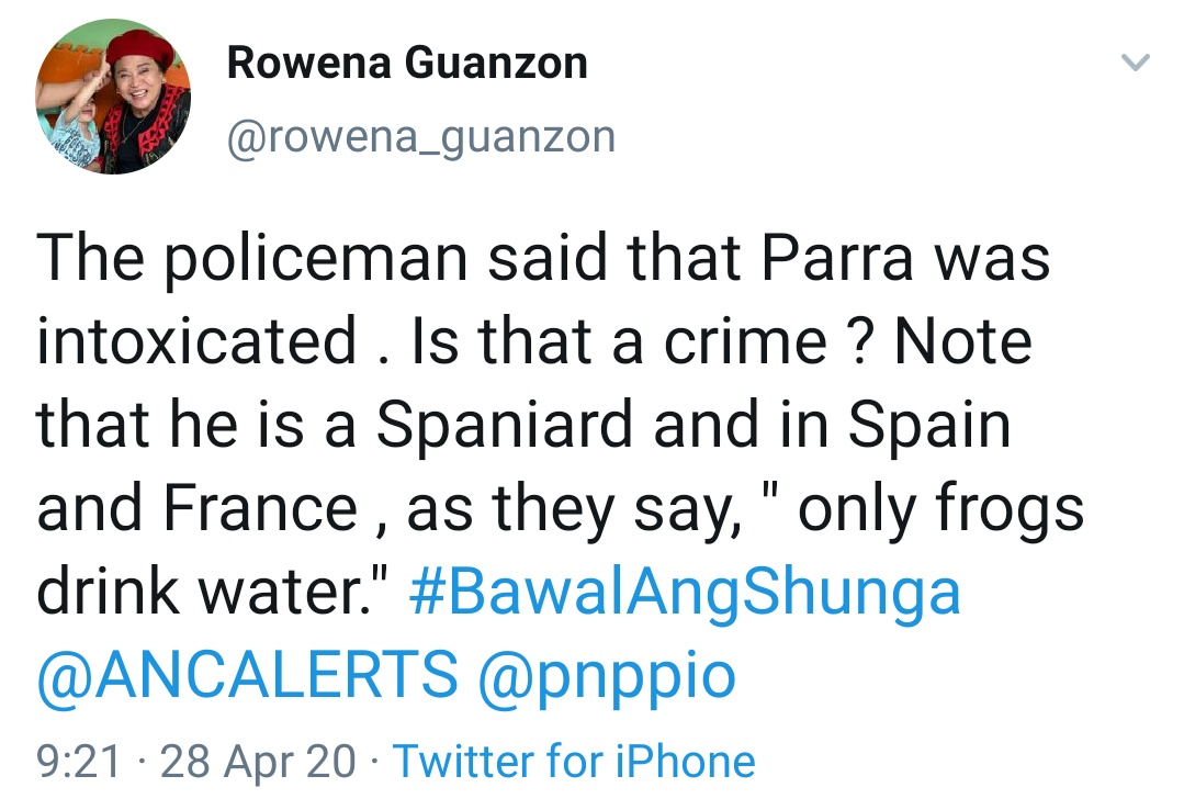 "The policeman said that Parra was intoxicated . Is that a crime ? Note that he is a Spaniard and in Spain and France , as they say, "" only frogs drink water."" #BawalAngShunga @ANCALERTS @pnppio"