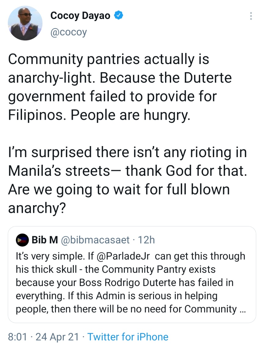 Community pantries actually is anarchy-light. Because the Duterte government failed to provide for Filipinos. People are hungry. I'm surprised there isn't any rioting in Manila's streets— thank God for that. Are we going to wait for full blown anarchy?