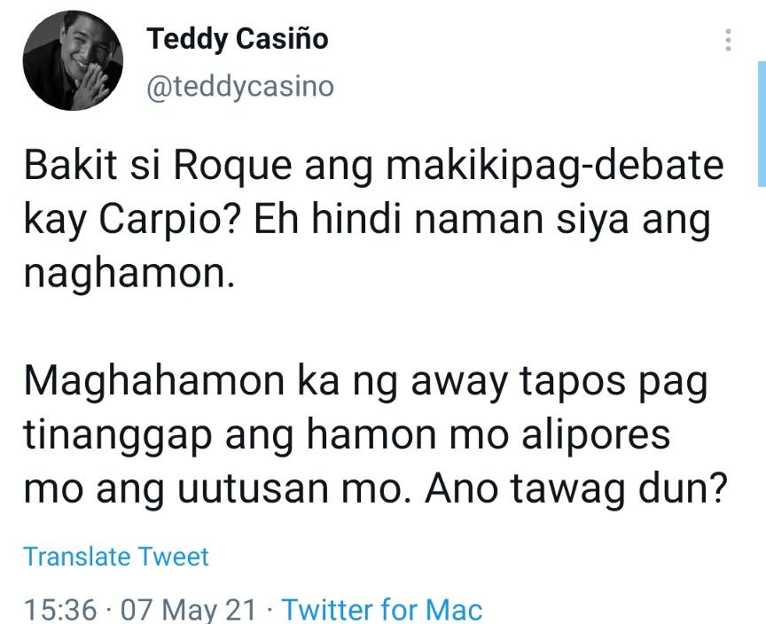 Bakit si Roque ang makikipag-debate kay Carpio? Eh hindi naman siya ang naghamon. Maghahamon ka ng away tapos pag tinanggap ang hamon mo alipores mo ang uutusan mo. Ano tawag dun?